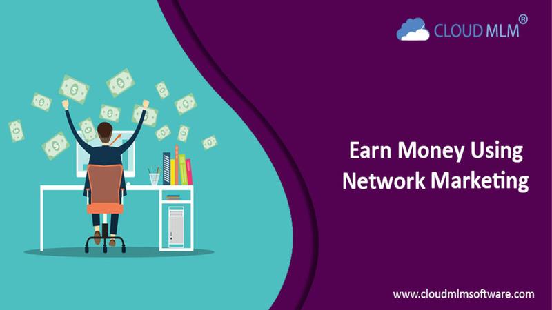 Earn money using network marketing