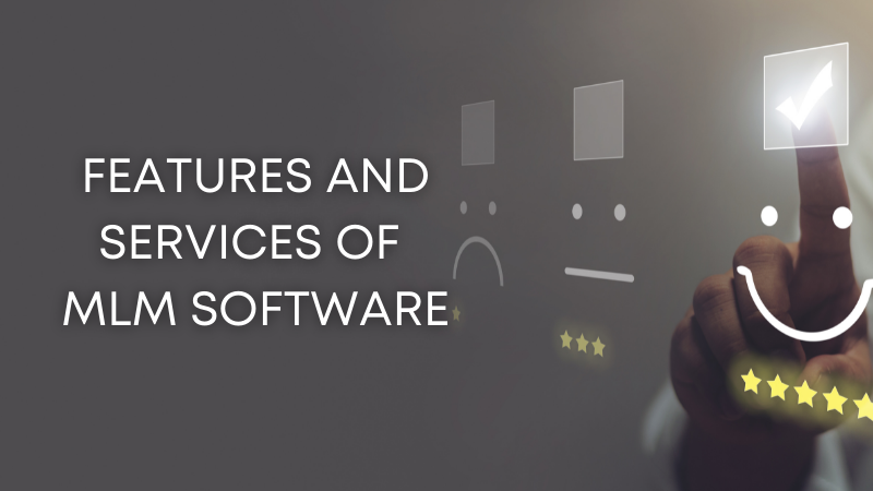 Features And Services of MLM Software
