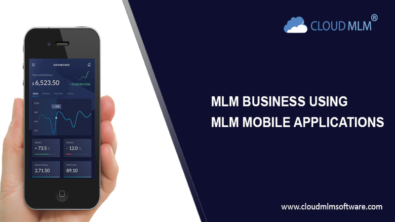 MLM BUSINESS USING MOBILE APPLICATIONS